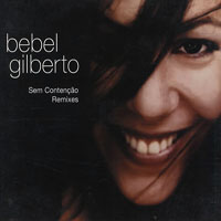 Gilberto, Bebel - Sem Contencao Remixes