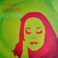 Gilberto, Bebel - So Nice