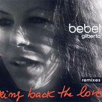 Bebel Gilberto - Bring Back The Love Remixes