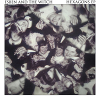 Esben and The Witch - Hexagons (EP)