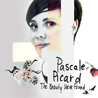 Pascale Picard Band - The Beauty We've Found