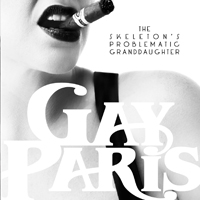 Gay Paris - The Skeleton's Problematic Granddaughter