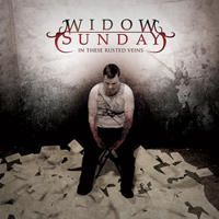 Widow Sunday - In These Rusted Veins