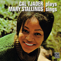 Cal Tjader - Cal Tjader Plays, Mary Stallings Sings (split)