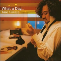 Hakase, Taro - What A Day