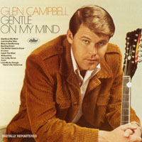 Campbell, Glenn - Gentle On My Mind