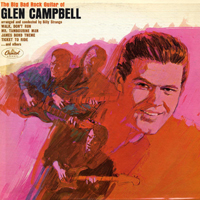 Campbell, Glenn - The Capitol Albums Collection, Vol. 1 (CD 4 - The Big Bad Rock Guitar Of Glen Campbell)