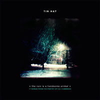 Tin Hat Trio - The Rain is a Handsome Animal (17 songs from the poetry of E.E.Cummings)