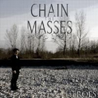 Chain The Masses - Heroes