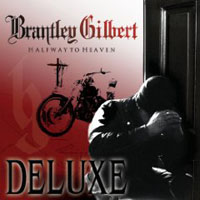 Gilbert, Brantley - Halfway To Heaven (Deluxe Edition)