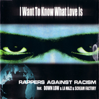 Rappers Against Racism - I Want To Know What Love Is (Single) (feat.)