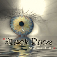 Black Rose (Deu) - Reflections Of Life