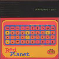 Red Planet - We Know How It Is