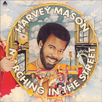Mason, Harvey - Marching In The Street