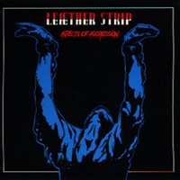 Leaether Strip - Aspects Of Aggression