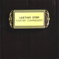 Leaether Strip - Solitary Confinement