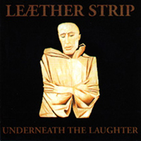 Leaether Strip - Underneath The Laughter