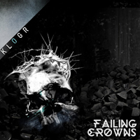 Klogr - Failing Crowns (Single)