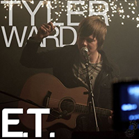 Ward, Tyler - E.T. (originally performed by Katy Perry)
