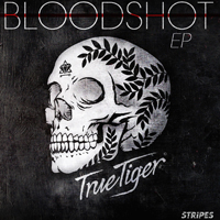 True Tiger - Bloodshot (EP)