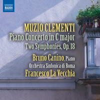 Canino, Bruno - Clementi: Piano Concerto in C Major (1796); Two Symphonies, Op. 18 (feat.)