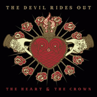 Devil Rides Out - The Heart & The Crown