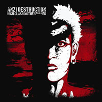 Destruction, Anzi - High Clash Motherf***er