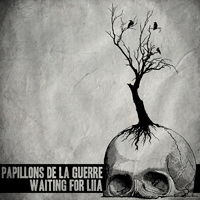 Papillons De La Guerre - Waiting For Liia
