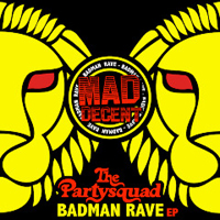 Partysquad - The Badman Rave (EP)