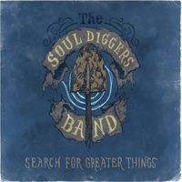Souldiggers Band - Search For Greater Things