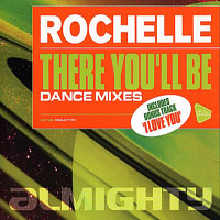 Rochelle (UK) - There You'll Be (Dance Mixes) (Single)