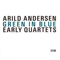 Arild Andersen - Green in Blue - Early Quartets (CD 1: Clouds in My Head, 1975)