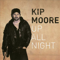 Moore, Kip - Up All Night (Deluxe Edition)