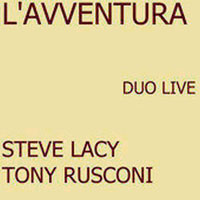Lacy, Steve - L'Avventura - Duo Live (with Tony Rusconi)