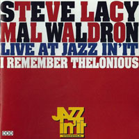 Lacy, Steve - I Remember Thelonious: Live at Jazz In'It (split)