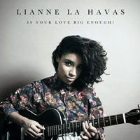 Lianne La Havas - Is Your Love Big Enough (Single)