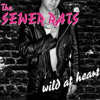 Sewer Rats - Wild At Heart