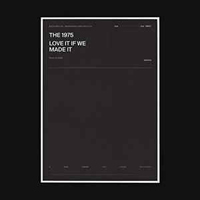 1975 - Love It If We Made It (Single)