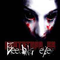 Prototype 68 - Bleeding Eyes