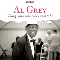 Al Grey - Things Ain't What They Used To Be