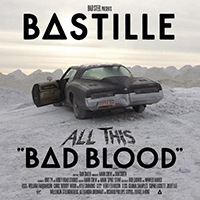 Bastille (GBR, London) - All This Bad Blood (Deluxe Edition: CD 1)