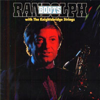 Randolph, Boots - With The Knightsbridge Strings