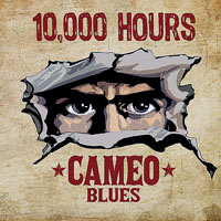 Cameo Blues Band - 10,000 Hours