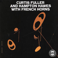 Hampton Hawes - Curtis Fuller & Hampton Hawes With French Horns (split)