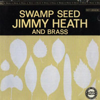 Jimmy Heath - Swamp Seed