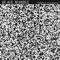 Black Marble - A Different Arrangement