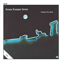 Jimmy Knepper - I Dream Too Much