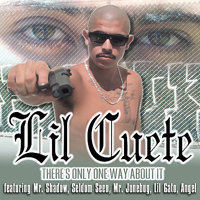 Lil Cuete - There's Only One Way About It