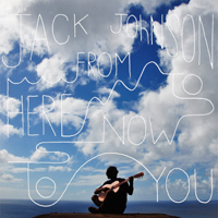 Johnson, Jack - From Here to Now to You