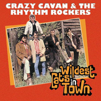 Crazy Cavan & The Rhythm Rockers - Wildest Cat In Town